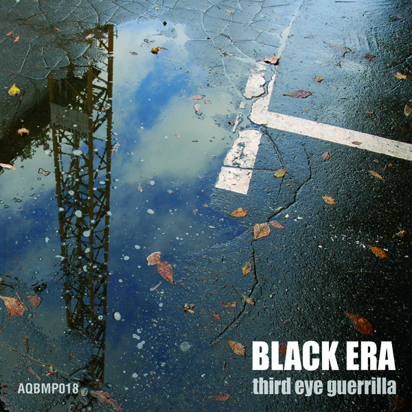 Black Era – »Third eye guerrilla EP« (aquietbump netlabel)