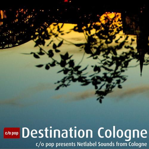 Destination Cologne – Netlabel-Sounds from Cologne