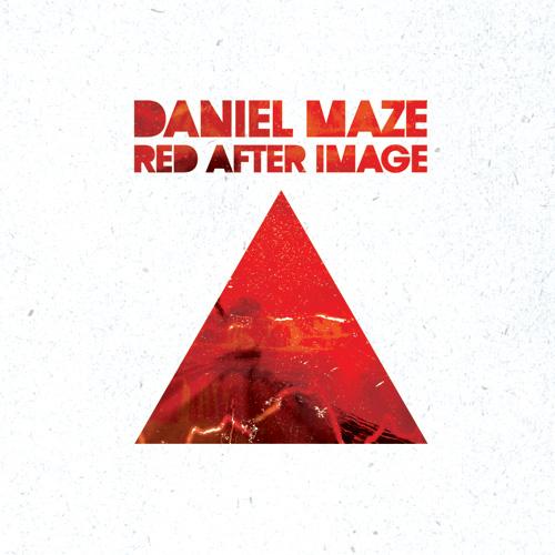 Daniel Maze – »Red After Image« (Serein)