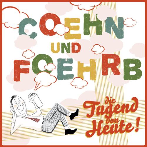 Coehn & Foehrb – »Die Tugend Von Heute« (b.solid)