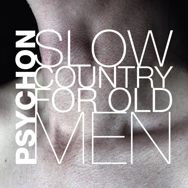 Listen to Psychon – »Slow Country for Old Men« (Narrominded)