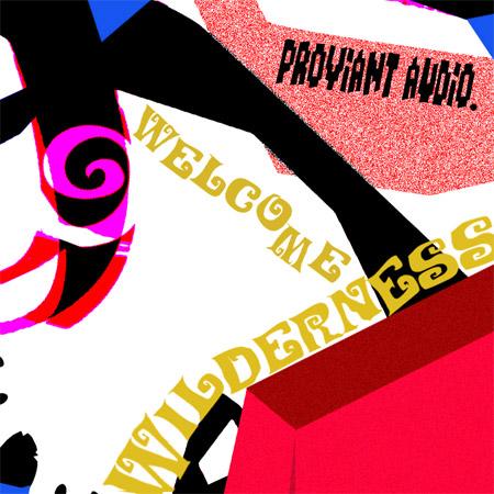 Proviant Audio – Welcome Wilderness EP (Aquavelvas Netlabel)