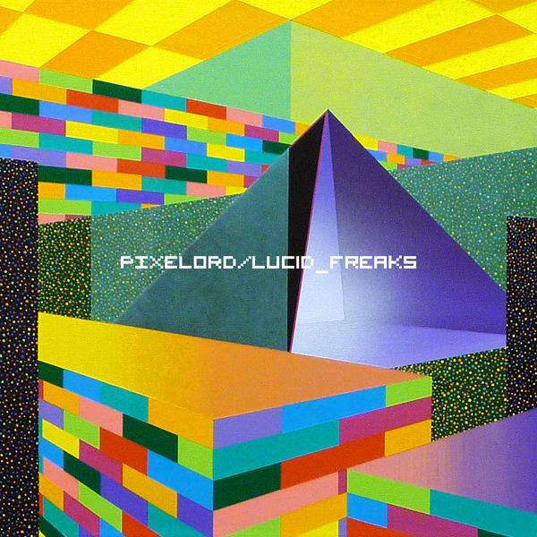 Pixelord – »Lucid Freaks pt. 1« (Error Broadcast Netlabel)
