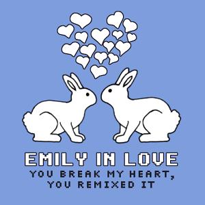 Emily in Love – »You Break My Heart, You Remixed It« (Corpid Netlabel)