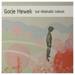Gorje Hewek – »Sur-Dramatic Nature« (Fragment Music)