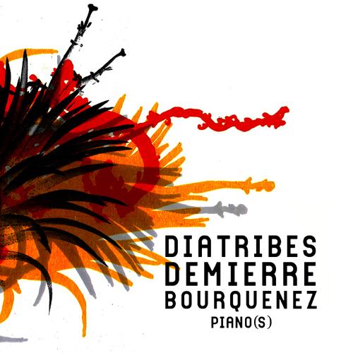 Diatribes, Demierre & Bourquenez – »Piano(s)« (Insubordinations)