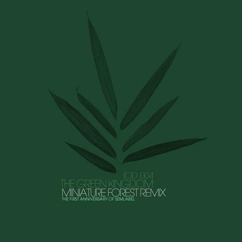 The Green Kingdom – »Miniature Forest Remix« (IOD Netlabel)