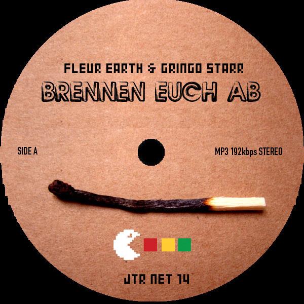 Fleur Earth w/ Gringo Starr – Brennen Euch Ab (Jahtari Netlabel)