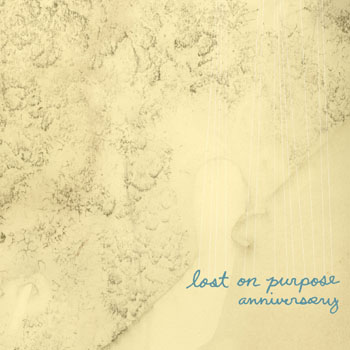 Lost on Purpose – »Anniversary« (Sundays in Spring)