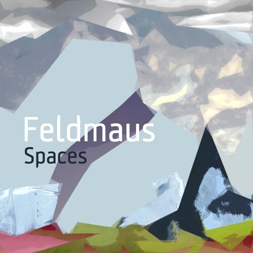 Feldmaus – »Spaces« (Passage Netlabel)