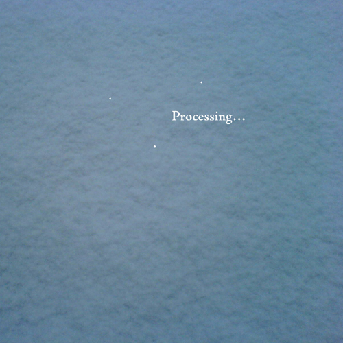 """Processing… """"Processing…"""" Front"""