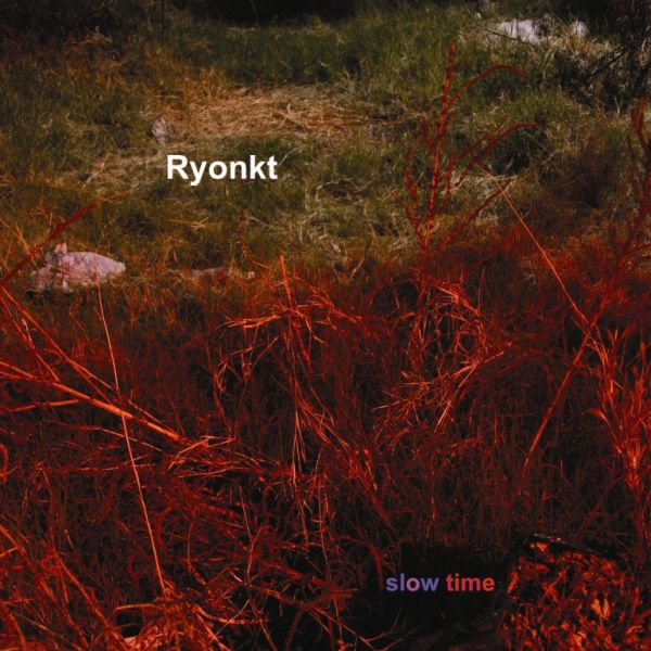 Listen to Ryonkt – »Slow Time EP« (Dog Eared Records)