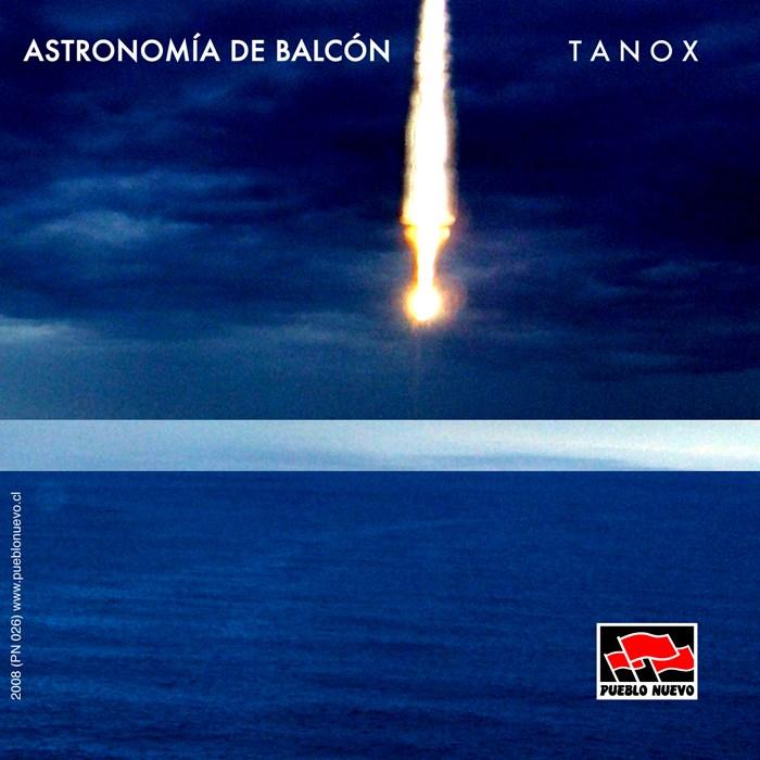 Tanox – »Astronomia de Balcon« (Pueblo Nuevo)