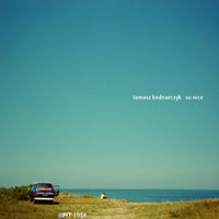 Tomasz Bednarczyk – »So Nice EP« (AudioTong)